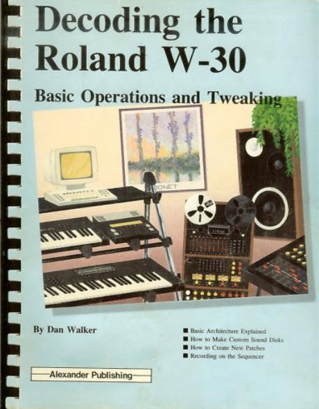 Decoding the Roland W-30 Basic Operating and Tweaking